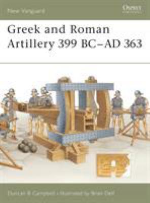 Greek and Roman Artillery 399 BC-AD 363 9781841766348
