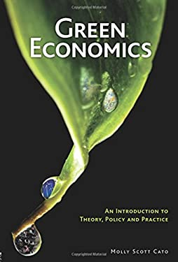 Green Economics : An Introduction to Theory, Policy and Practice