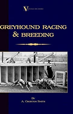 Greyhound Racing and Breeding 9781846640575
