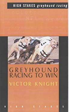 Greyhound Racing to Win 9781843440055