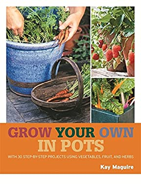 Grow Your Own in Pots 9781845337179