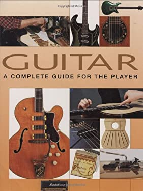 Guitar: A Complete Guide for the Player 9781845733803