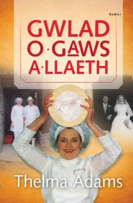 Gwlad O Gaws a Llaeth 9781848515383