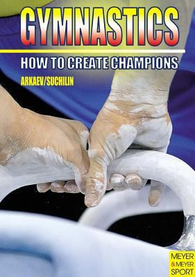 Gymnastics: How to Create Champions 9781841261416