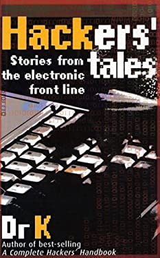 Hacker's Tales: Stories from the Electronic Front Line 9781844428090