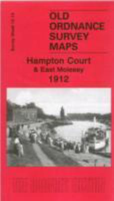 Hampton Court and East Molesey 1912: Surrey Sheet 12.13 9781841519012