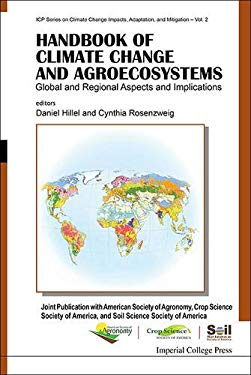 Handbook of Climate Change and Agroecosystems: Global and Regional Aspects and Implications - Joint Publication with the American Society of Agronomy 9781848169838