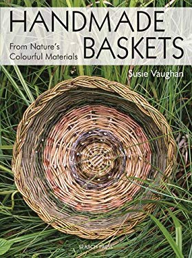 Handmade Baskets: From Nature's Colourful Materials 9781844481538