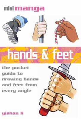 Hands & Feet: The Pocket Reference to Drawing Manga 9781844485222
