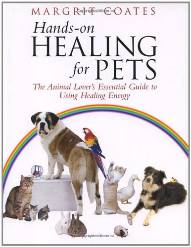 Hands-On Healing for Pets: The Animal Lover's Essential Guide to Using Healing Energy 9781844130511