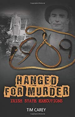 Hanged for Murder: Irish State Executions 9781848891869