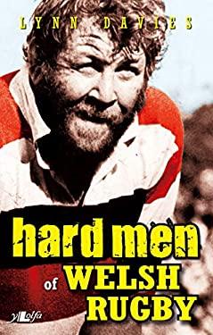 Hard Men of Welsh Rugby 9781847713520