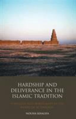 Hardship and Deliverance in the Islamic Tradition: Theology and Spirituality in the Works of Al-Tanukhi 9781848851177