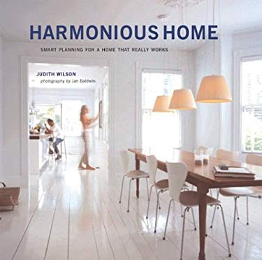 Harmonious Home: Smart Planning for a Home That Really Works 9781841726007