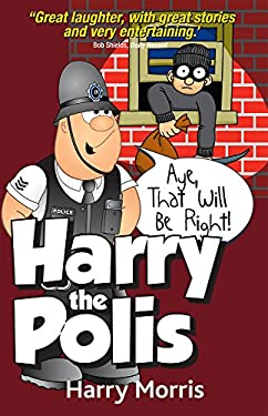 Harry the Polis: Aye, That Will Be Right! 9781845021757
