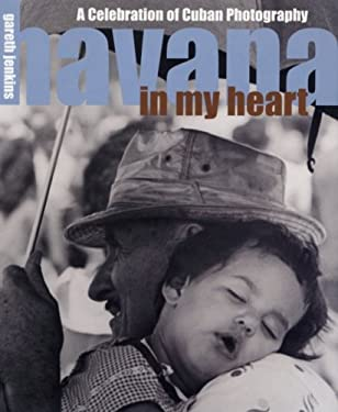Havana in My Heart: A Celebration of Cuban Photography 9781840722000