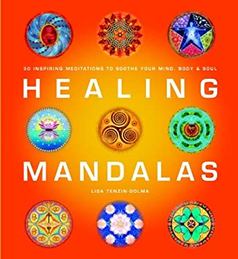 Healing Mandalas: 30 Inspiring Meditations to Soothe Your Mind, Body & Soul 9781844836161