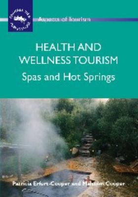 Health and Wellness Tourism: Spas and Hot Springs 9781845411121