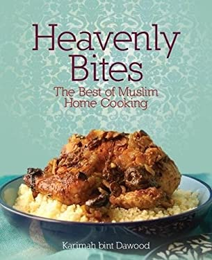 Heavenly Bites: The Best of Muslim Home Cooking 9781847740311