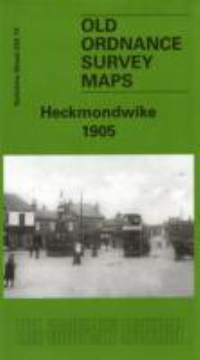 Heckmondwike 1905: Yorkshire Sheet 232.14 9781841517452
