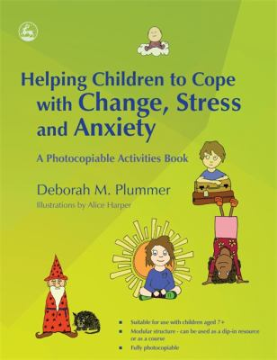 Helping Children to Cope with Change, Stress and Anxiety: A Photocopiable Activities Book 9781843109600