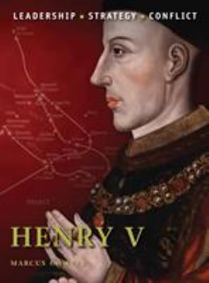 Henry V: Leadership, Strategy, Conflict 9781849083706