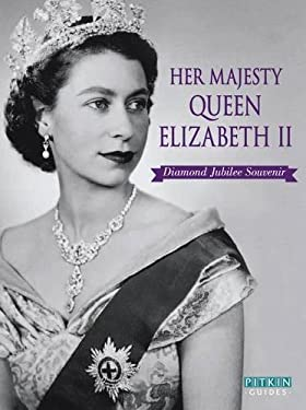 Her Majesty Queen Elizabeth II: Diamond Jubilee Souvenir 1952-2012 9781841653730