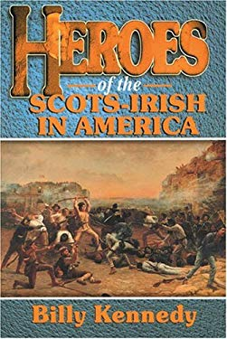 Heroes of the Scots-Irish 9781840300857