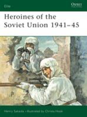 Heroines of the Soviet Union 1941-45