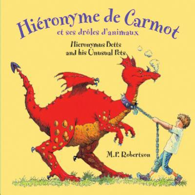Hieronyme de Carmot Et Ses Droles D'Animaux/Hieronymus Betts And His Unusual Pets 9781845077594