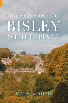 Historical Records of Bisley with Lypiatt Gloucestershire 9781848681545