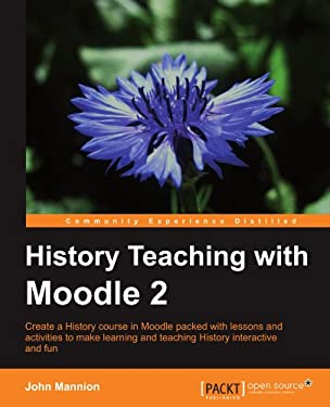 History Teaching with Moodle 2 9781849514040