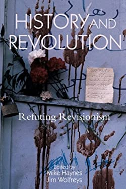 History and Revolution: Refuting Revisionism 9781844671519
