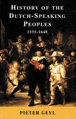 History of the Dutch-Speaking Peoples 1555-1648