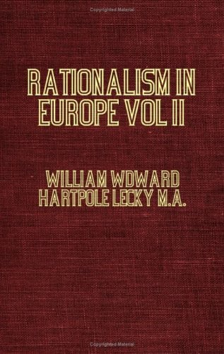 the influence of rationalism on the The book a history of the rise and influence of rationalism in europe (2 vols, 1865) is a seminal piece of literature this well written work helps to provide valuable insights for the modern reader with the backstory on the conversion of europe from a mystical to a rational society.