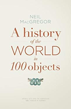 History of the World in 100 Objects 9781846145117