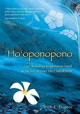 Ho'oponopono: The Hawaiian Forgiveness Ritual as the Key to Your Life's Fulfillment 9781844095971