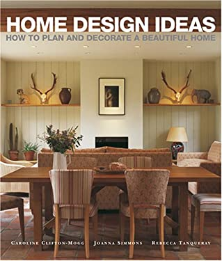 Home Design Ideas: How to Plan and Decorate a Beautiful Home 9781845977504