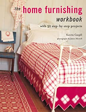 Home Furnishing Workbook: With 32 Step-By-Step Projects 9781845971229