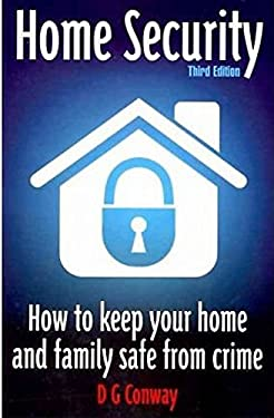 Home Security: How to Keep Your Home and Family Safe from Crime 9781845284039