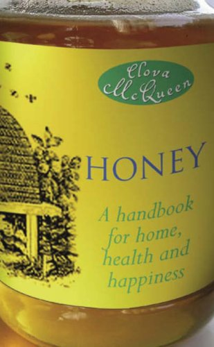 Honey: A Handbook for Home, Health & Happiness 9781845021580