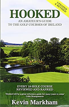 Hooked: An Amateur's Guide to the Golf Courses of Ireland 9781848891067