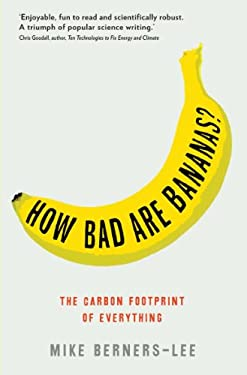 How Bad are Bananas?: The Carbon Footprint of Everything 9781846688911