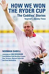 How We Won the Ryder Cup: The Caddies' Stories 7506623