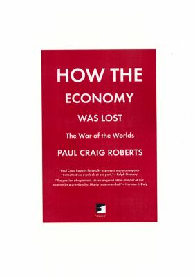 How the Economy Was Lost: The War of the Worlds 9781849350075