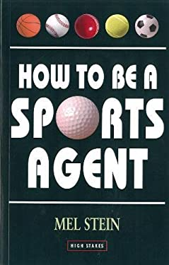 How to Be a Sports Agent 9781843440451