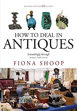 How to Deal in Antiques 9781845284565