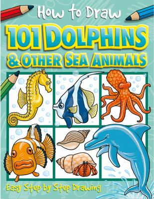 How to Draw Dolphins & Other Sea Animals 9781846667749