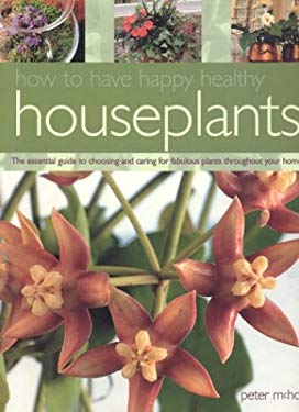 How to Have Happy Healthy Houseplants 9781842155462