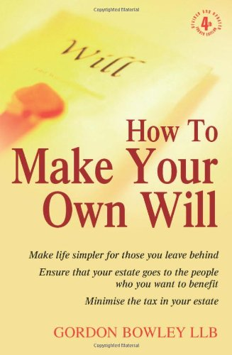 How to Make Your Own Will. Gordon Bowley 9781845283797